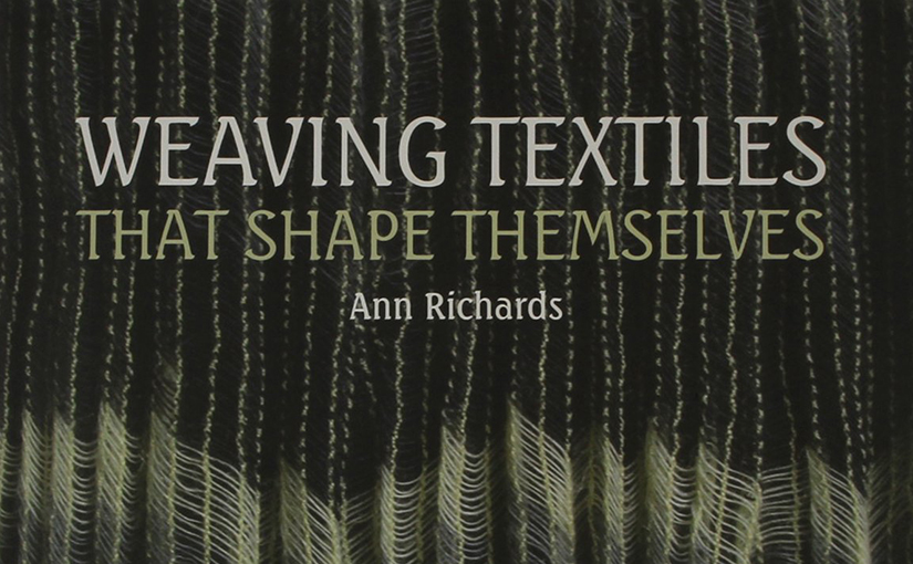 Ann Richards: Weaving Textiles that shape themselves